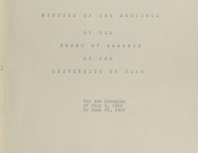 University of Utah Board of Regents Meeting Minutes, 1906-1969