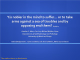 'Tis Nobler in the Mind to Suffer... Or to Take Arms Against a Sea of Troubles and by Opposing...