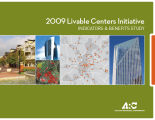 Atlanta Regional Commission (ARC), 2009 Livable Centers Initiative Indicators & Benefits Study
