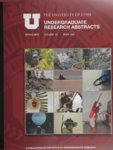University of Utah Undergraduate Research Abstracts, Volume 13, Book 1, Spring 2013