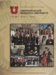 University of Utah Undergraduate Research Abstracts, Volume 13, Book 2, Spring 2013