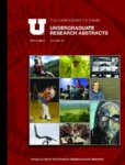 University of Utah Undergraduate Research Abstracts, Volume 14, Spring 2014