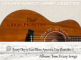 Tom Drury recording: Everyday is a God Bless America Day (Version 1)