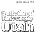 1973-74 General Catalog; University of Utah catalogue; (Catalog)