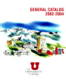 2002-04 General Catalog; University of Utah catalogue; (Catalog)