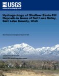 Hydrogeology of shallow basin-fill deposits in areas of Salt Lake Valley, Salt Lake County, Utah