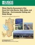 Water-quality assessment of the Great Salt Lake Basins, Utah, Idaho, and Wyoming: environmental...