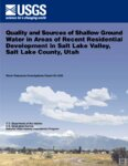 Quality and sources of shallow ground water in areas of recent residential development in Salt...